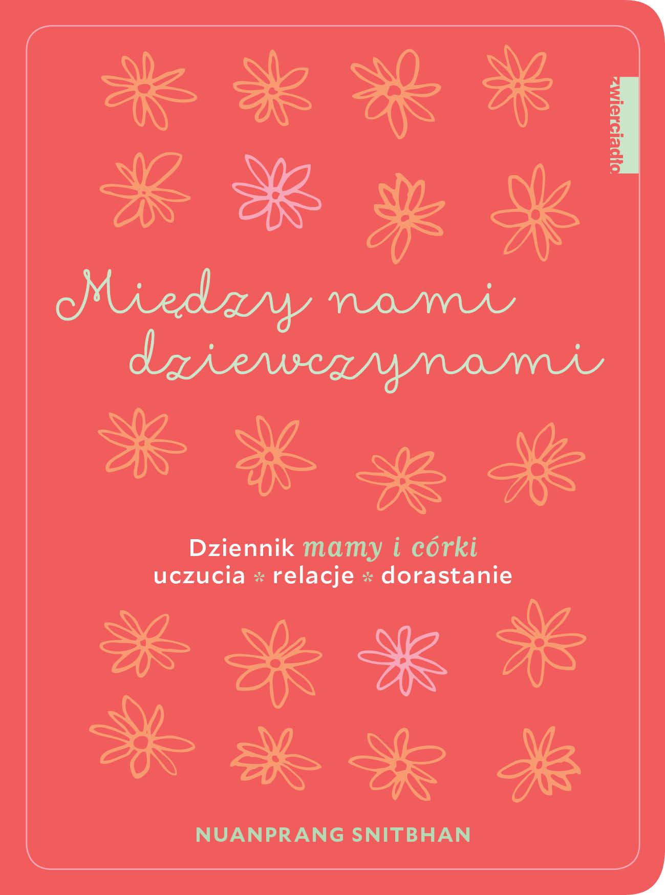 """""""Między nami dziewczynami"""": doskonały prezent dla matki i córki"""