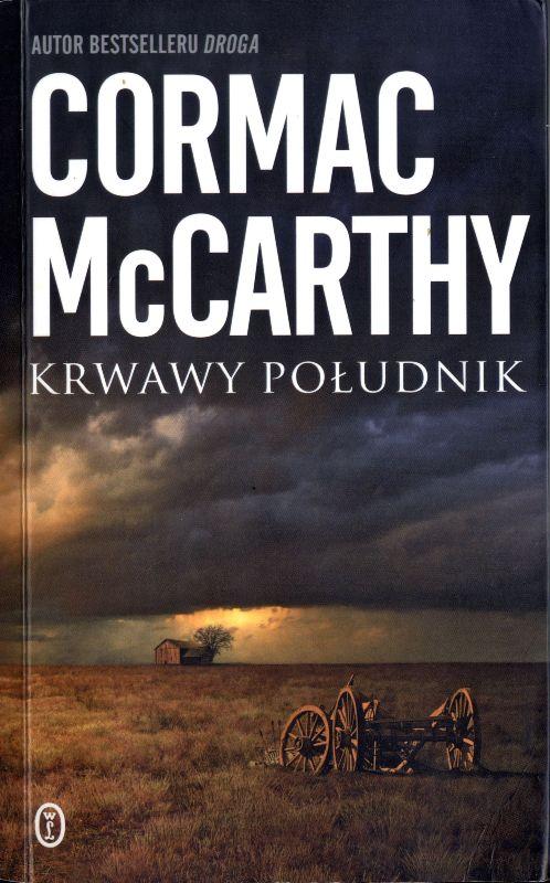 """Cormac McCarthy: """"Krwawy południk"""". Wybrał Łukasz Orbitowski"""