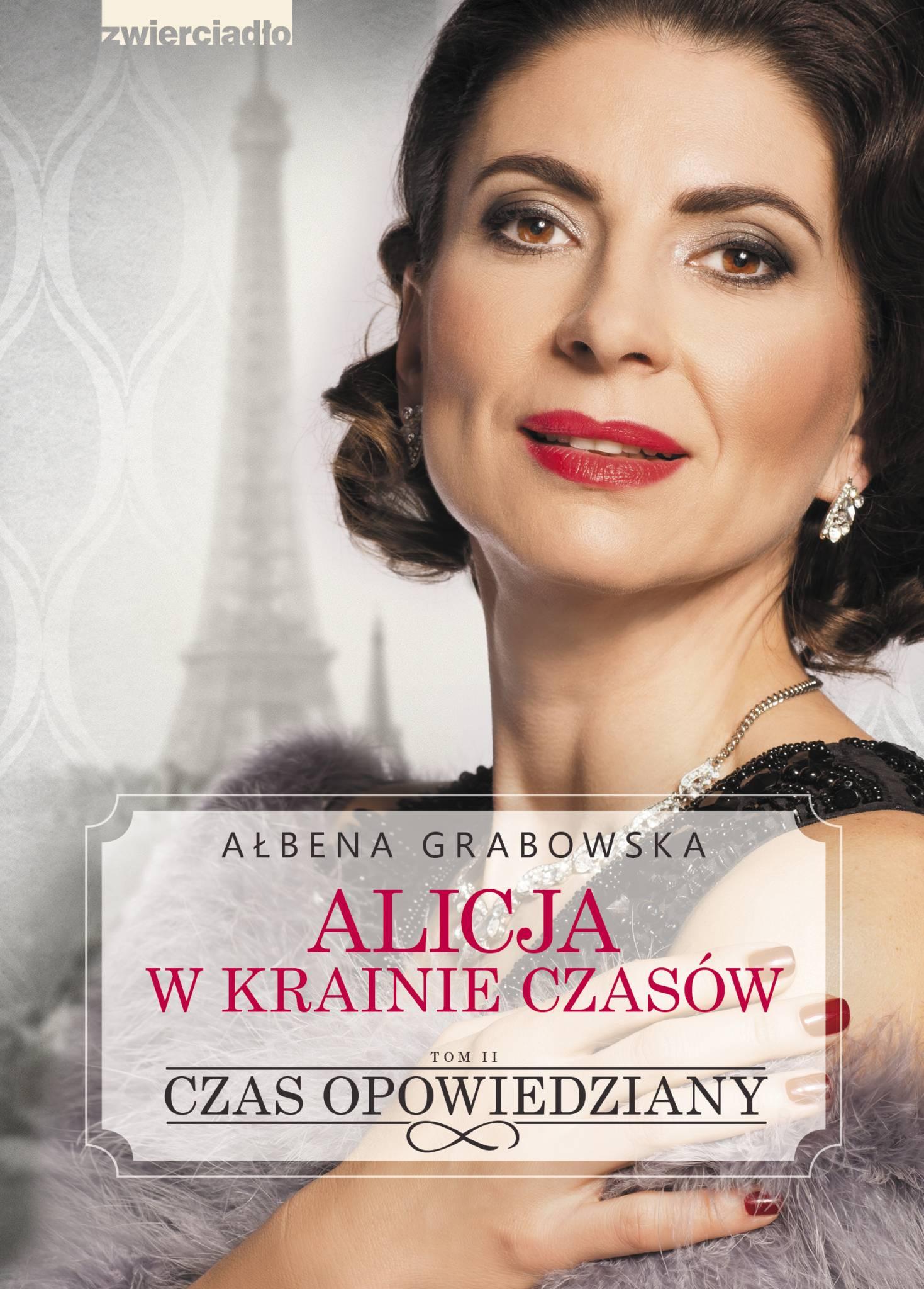 Alicja w krainie czasów tom II. Czas opowiedziany  - Ałbena Grabowska
