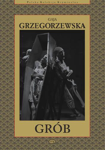 """Gaja Grzegorzewska """"Grób"""""""