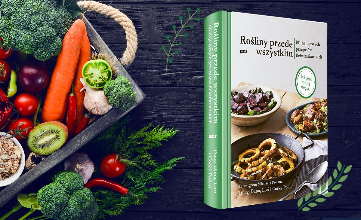 Najzdrowsza dieta świata? 101 przepisów fleksitariańskich