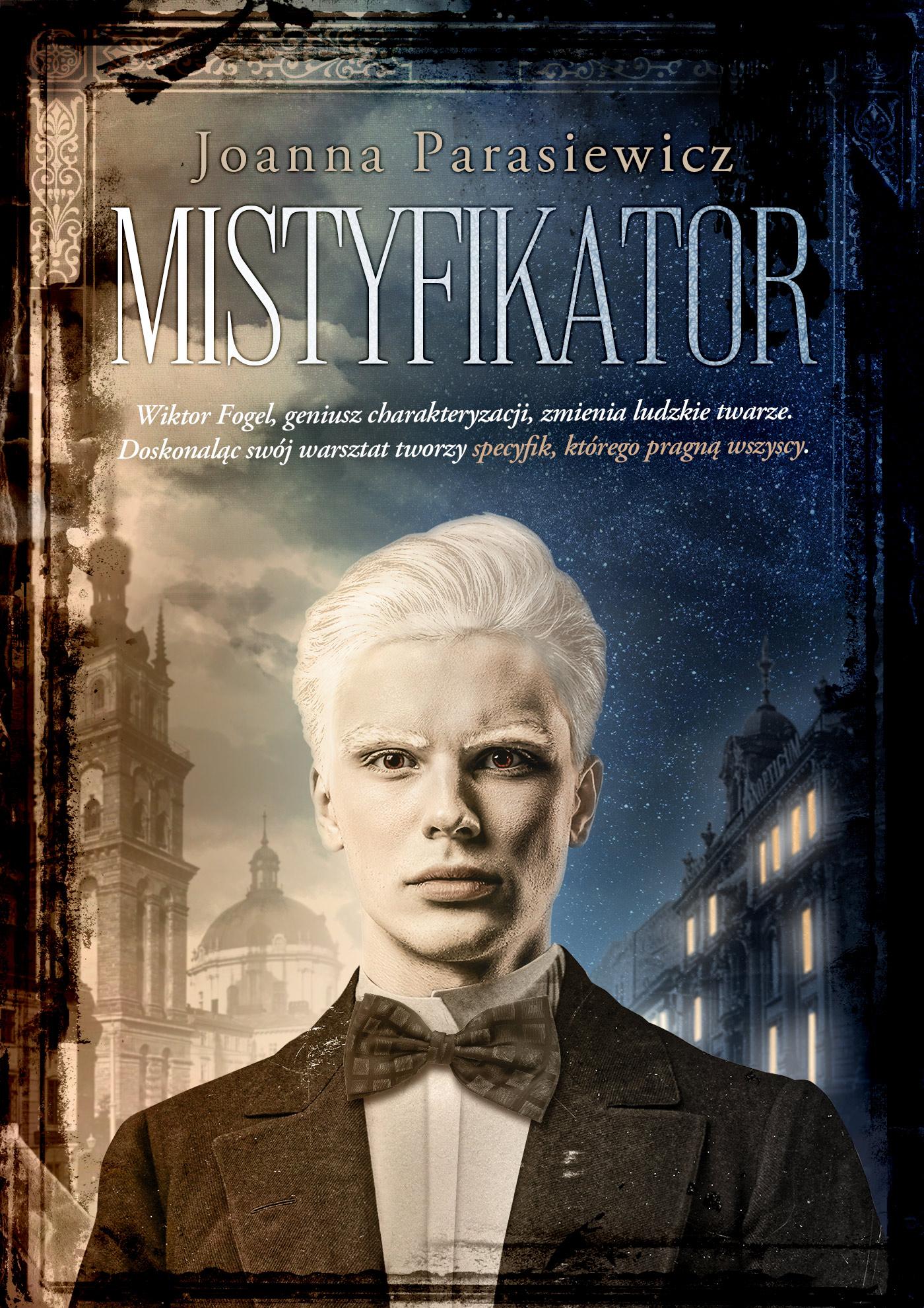 """Nikt nie jest tylko tym, na kogo wygląda. """"Mistyfikator"""" Joanny Parasiewcz"""