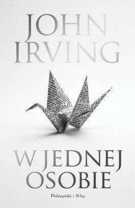 """Pisarskie obsesje: """"W jednej osobie"""" John Irving - rekomendacja"""