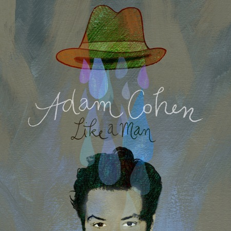 "Adam Cohen ""Like A Man"""