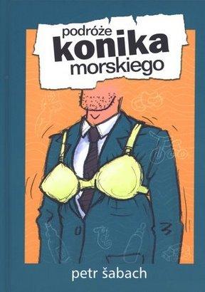 "Ojciec na pełny etat: ""Podróże konika morskiego"", Petr Šabach"