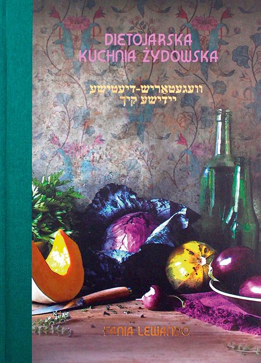 Dietojarska kuchnia żydowska - wybrane przepisy Fani Lewando