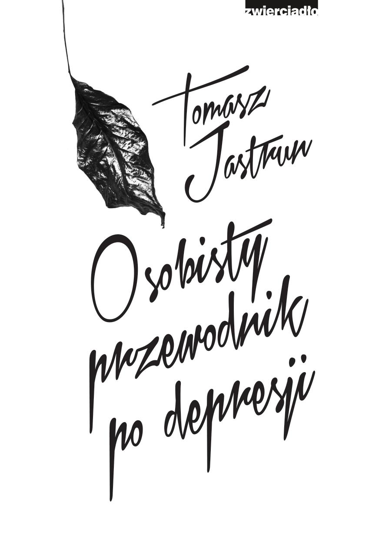 """Spotkanie autorskie z Tomaszem Jastrunem - """"Osobisty przewodnik po depresji"""""""