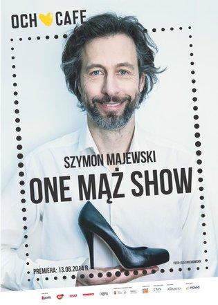 """""""One mąż show"""" Szymona Majewskiego"""