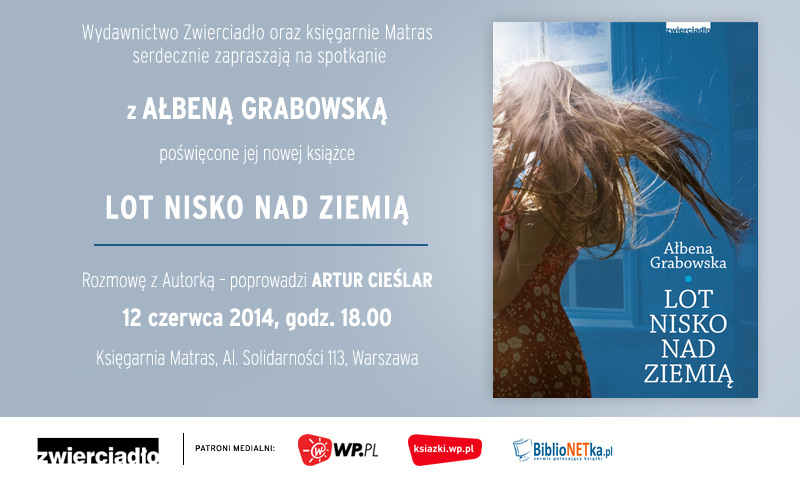 """""""Lot nisko nad ziemią""""– spotkania z Ałbeną Grabowską w Warszawie i Krakowie"""