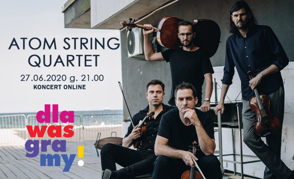 """Atom String Quartet w cyklu koncertów """"dla WAS graMY"""""""