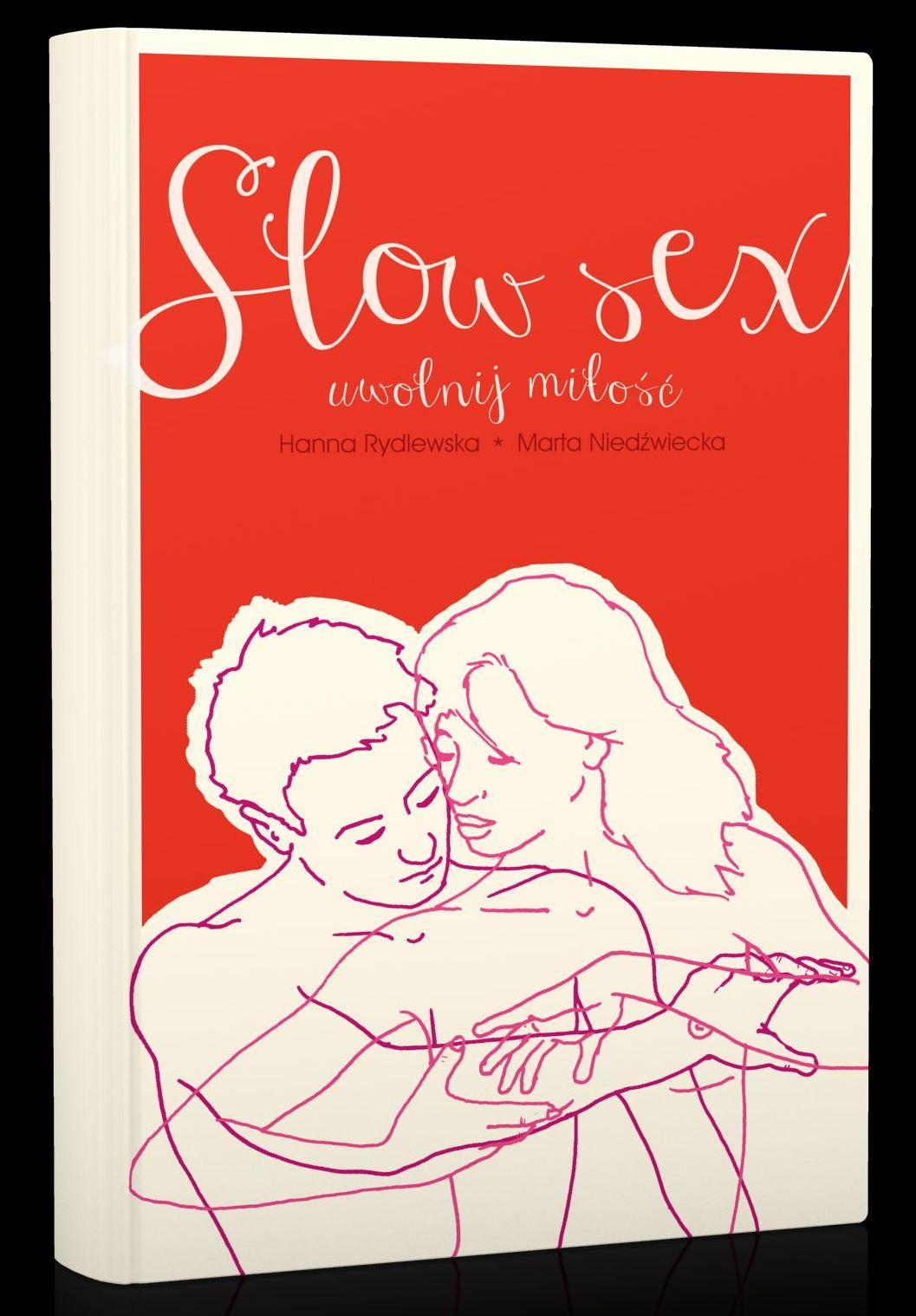"""Fragment pochodzi z książki Hanny Rydlewskiej i Marty Niedźwieckiej """"Slow sex. Uwolnij miłość"""" Wyd. Agora 2016."""