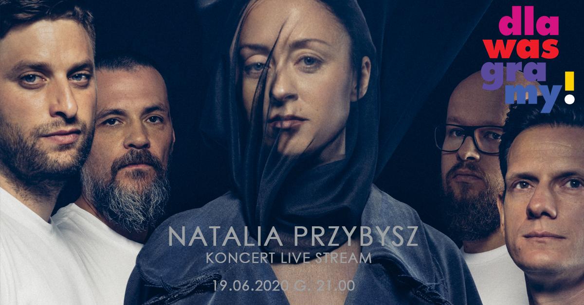 """Natalia Przybysz zagra koncert w ramach cyklu """"dla WAS graMY ..."""