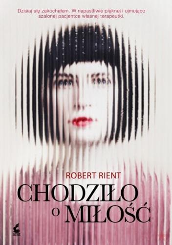 """Robert Rient, """"Chodziło o miłość"""""""