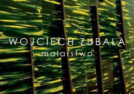 Wojciech Zubala, wystawa - zwierciadlo.pl