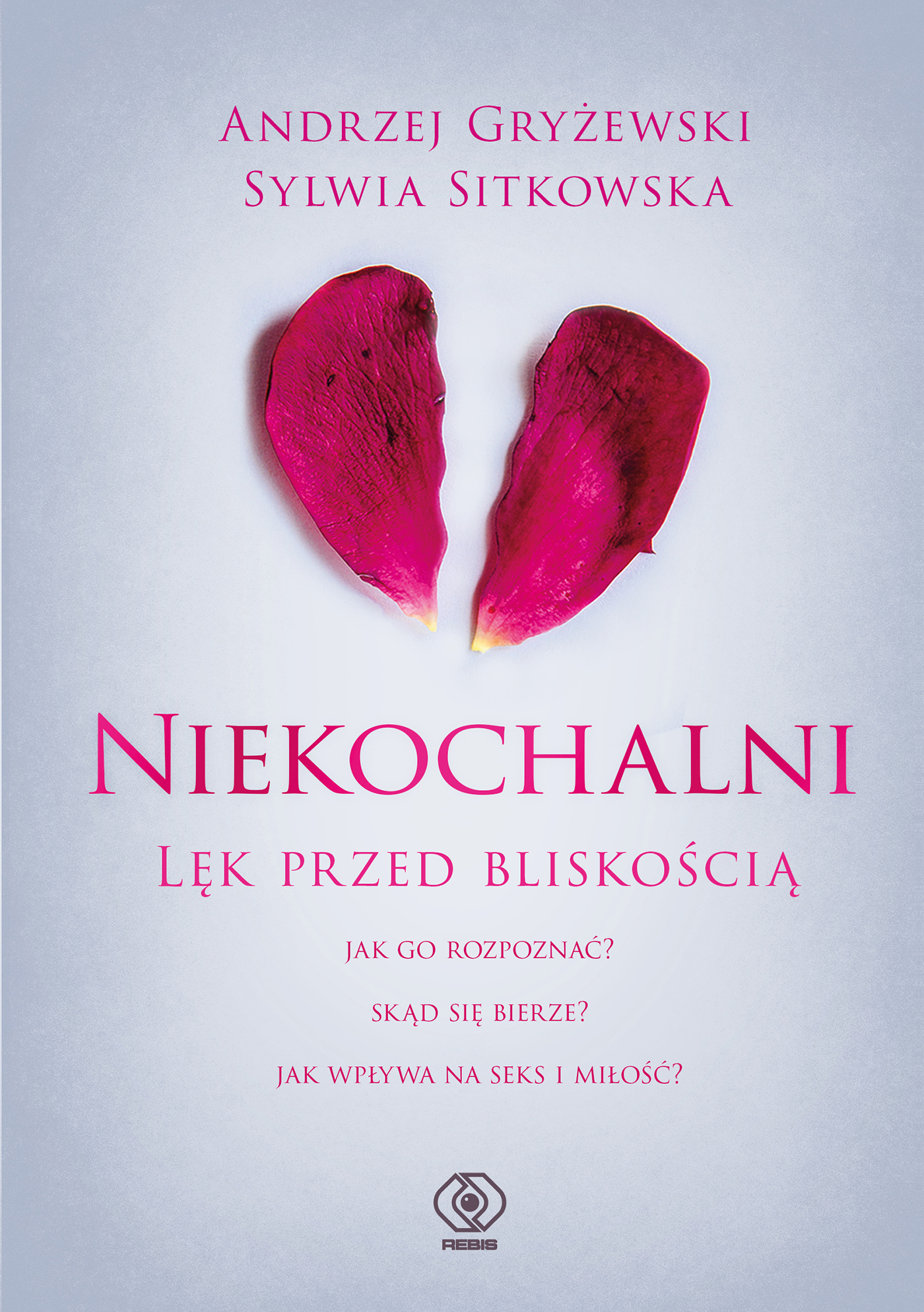 """""""Niekochalni. Lęk przed bliskością"""" - książka dla poszukujących miłości"""