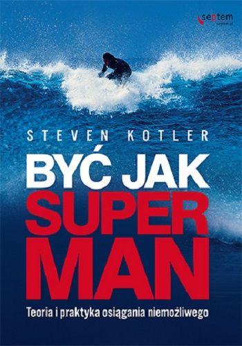 byc-jak-superman-teoria-i-praktyka-osiagania-niemozliwego-b-iext30738143